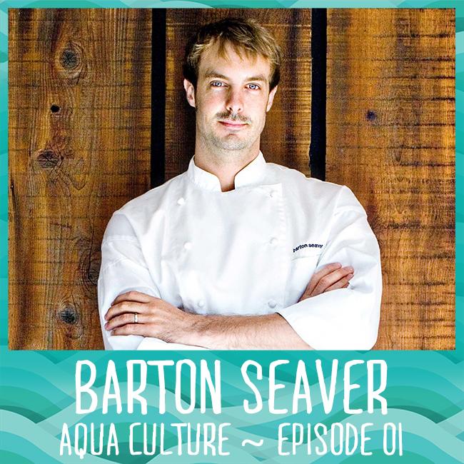 Barton Seaver on Aqua Culture